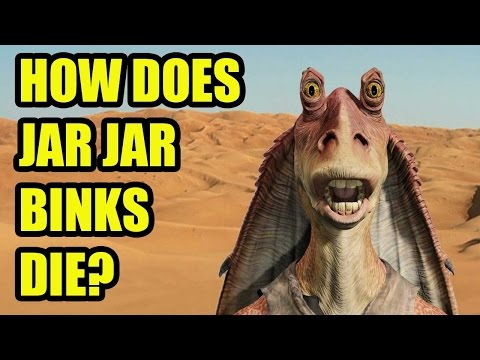 How Does Jar Jar Binks Die? - [DAFAQ]
