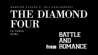 『ももいろクローバーZ 10th Anniversary The Diamond Four -in 桃響導夢-』 Trailer from BATTLE AND ROMANCE