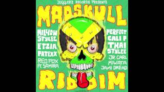 THAI STYLEE - BETTER MUS CUM / MADSKULL RIDDIM 2014