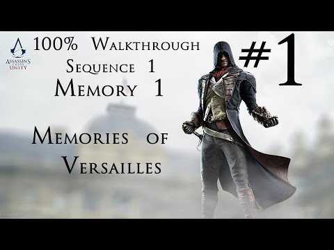 Assassin's Creed Unity - 100% Walkthrough Part 1 - Sequence 1 - Memory 1 GIVEAWAY!