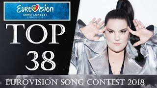EUROVISION 2018 - TOP 38 - SO FAR - (W/ ISRAEL)