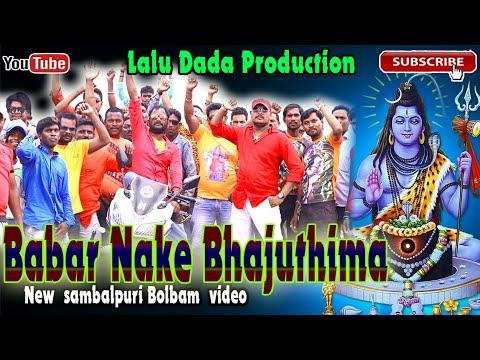 Babar Nake Bhajuthima  New Sambalpuri Bolbam HD Video-2018
