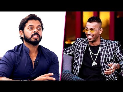 Sreesanth on Hardik Pandya and KL Rahul Koffee With Karan Controversial Episode!