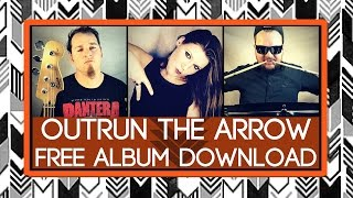 Outrun The Arrow - Far Removed From (Free Album Download)