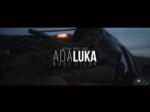 BUDI CILOK - ADA LUKA ( Official Music Video )