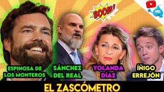 ESPINOSA DE LOS MONTEROS, SÁNCHEZ DEL REAL, YOLANDA DÍAZ, ÍÑIGO ERREJÓN y más - EL ZASCOMETRO #68💥