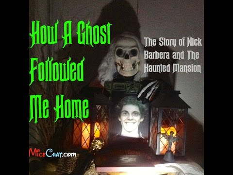 How A Ghost Followed Me Home - The Story of Nick Barbera and The Haunted Mansion