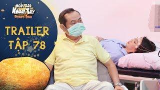 Ngôi sao khoai tây | trailer tập 78: Ông Sang hoảng loạn vì vợ mắc bệnh truyền nhiễm cực nguy hiểm