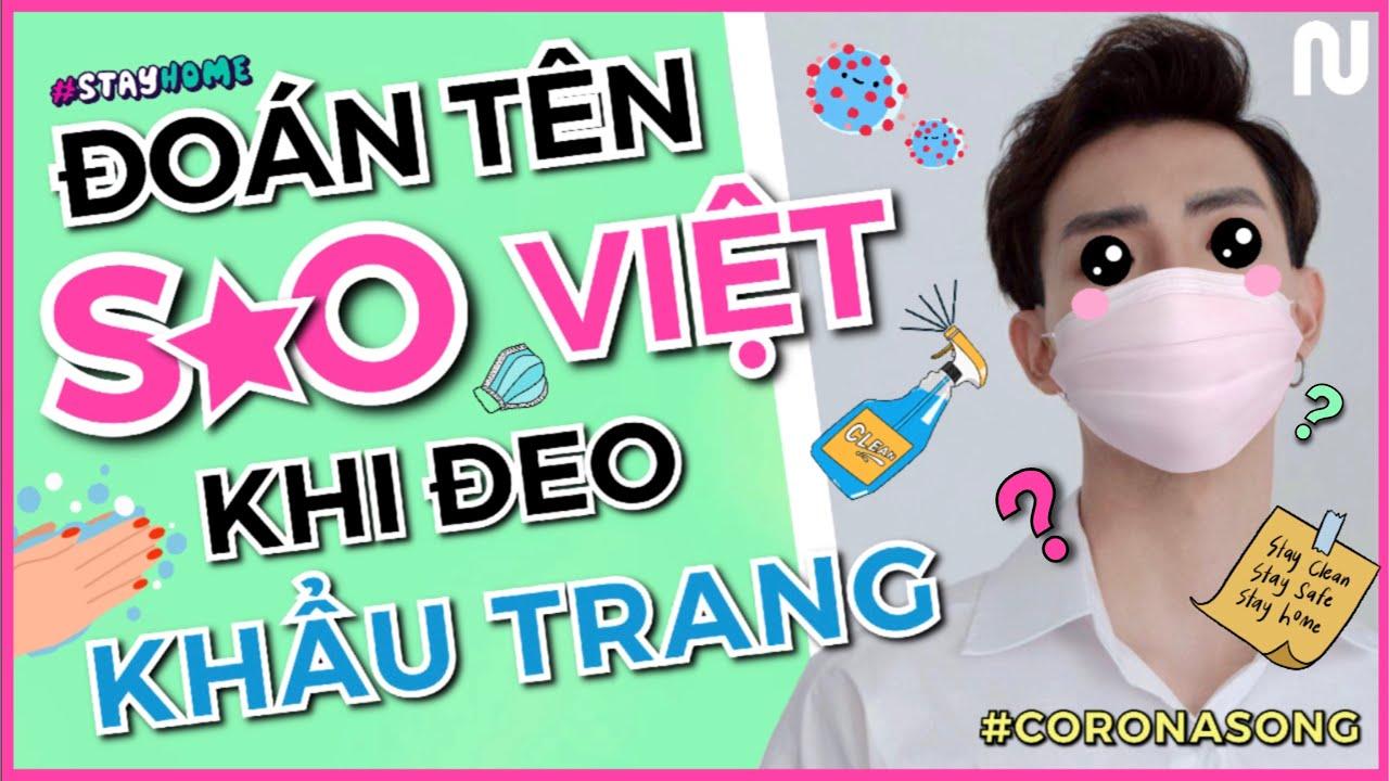 [NGUYEN] V-POP GAME: Đoán tên Sao Việt khi đeo KHẨU TRANG 😷 | CORONASONG