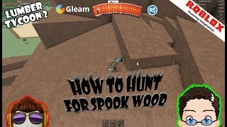 Roblox - Lumber Tycoon 2 - How to Hunt for Spook Trees. (My Way)