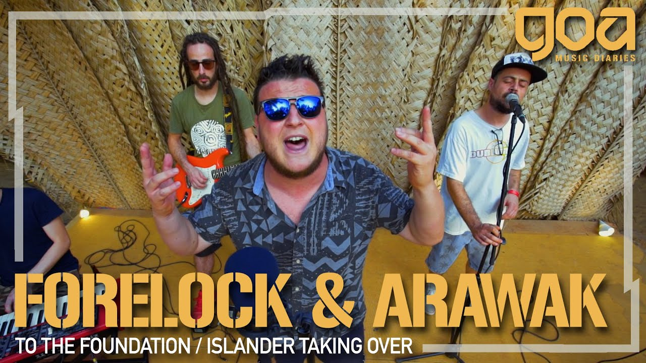 Forelock & Arawak - To The Foundation / Islander Taking Over | EP 2 | Goa Music Diaries