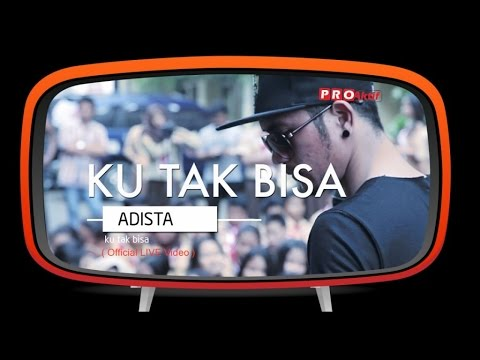 Adista - Ku Tak Bisa (Official Live Performance)