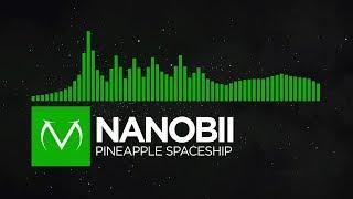 [Happy Hardcore] - nanobii - Pineapple Spaceship [Free Download]