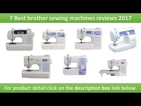7 Best Brother Sewing Machines Reviews 2017 | Stitch Project Runway Sewing Machine