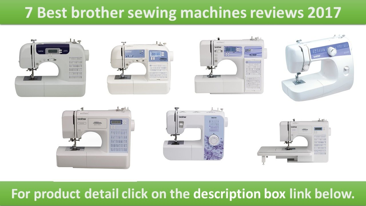 7 Best Brother Sewing Machines Reviews 2018 2019 Stitch Project Runway Sewing Machine