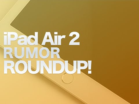 iPad Air 2: Rumor Roundup - What to Expect
