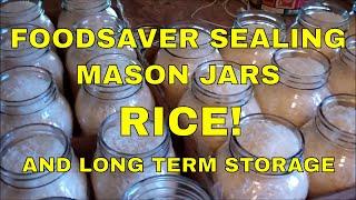 Foodsaver Sealing Mason Jars~Rice And Long Term Food Storage