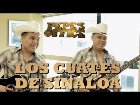 LOS CUATES DE SINALOA, UNA HISTORIA DE SOBREVIVENCIA - Pepe's Office