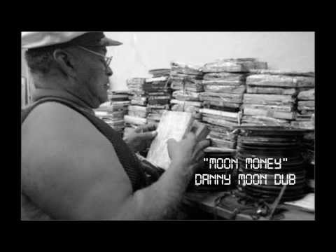 Moon Money - Danny Moon Dub