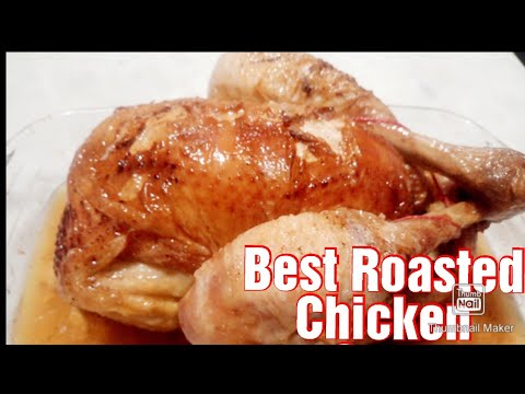 How To Make perfect Roasted Chicken Oven