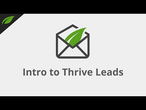 Thrive Leads Quick Start Video