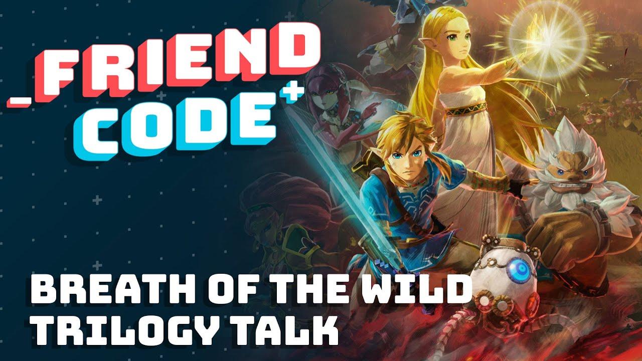 Friend Code - Breath of the Wild Trilogy Talk