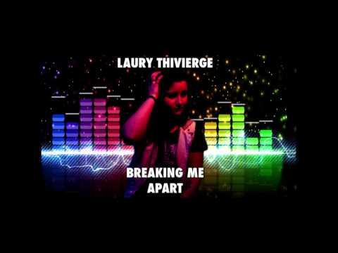 Breaking Me Apart - Laury Thivierge