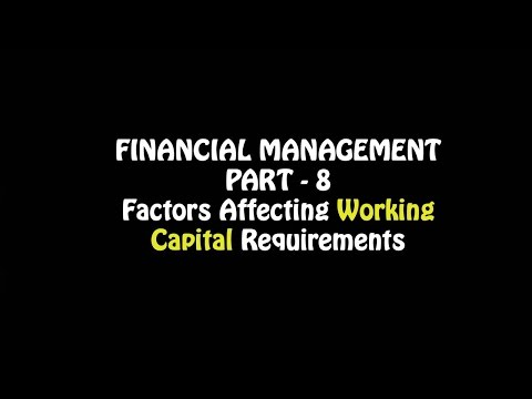 Financial Management Part - 8, Factors affecting Working Capital Requirements, Business Studies 12