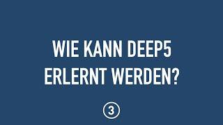 Wie kann DEEP5 erlernt werden?