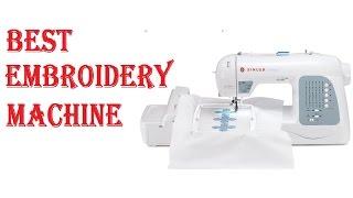 Best Embroidery Machine 2018