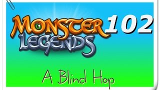 A Blind Hop - Monster Legends - Part 102