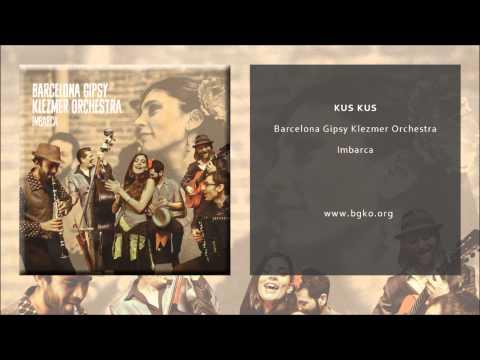 Barcelona Gipsy Klezmer Orchestra - Kus Kus (Single Oficial)