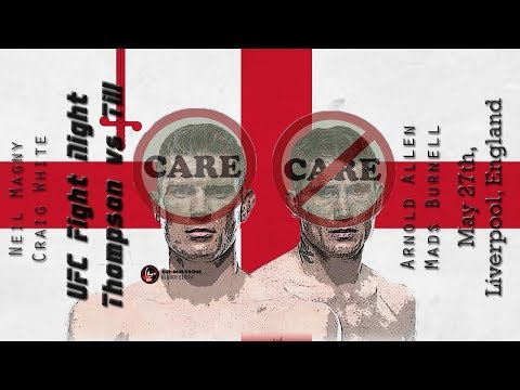 UFC Thompson vs Till Care/Don't Care Preview