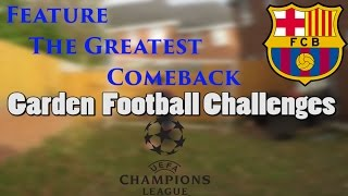 Garden football challenges - greatest comeback 2017