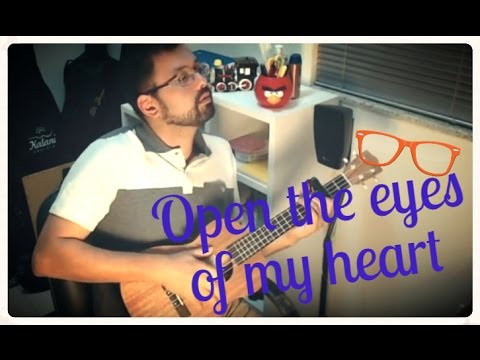 Open The Eyes Of My Heart Ukulele chords by Sonicflood - Worship Chords