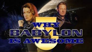 Why BABYLON 5 is AWESOME