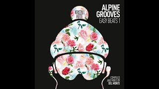 Alpine Grooves Easy Beats 1 (Kristallhütte) Del Monte  - Various Artists
