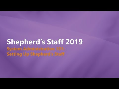 Shepherd's Staff - System Administrator 101: Setting up Shepherd's Staff