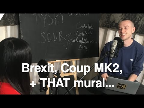 Brexit Corruption, Coup MK2, and THAT mural...