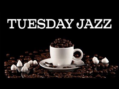 Tuesday JAZZ - Smooth JAZZ and Exquisite Bossa Nova - Instrumental Chill JAZZ Music