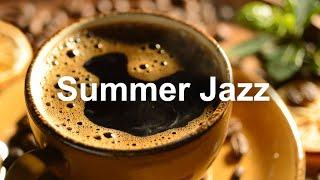 Happy June Jazz and Bossa Nova  Summertime Jazz Music to Relax