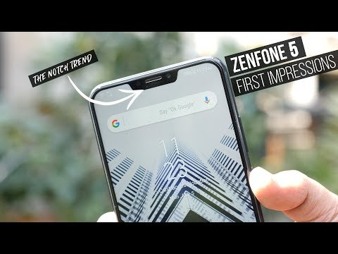 Asus ZenFone 5 First Impressions: The Notch Trend