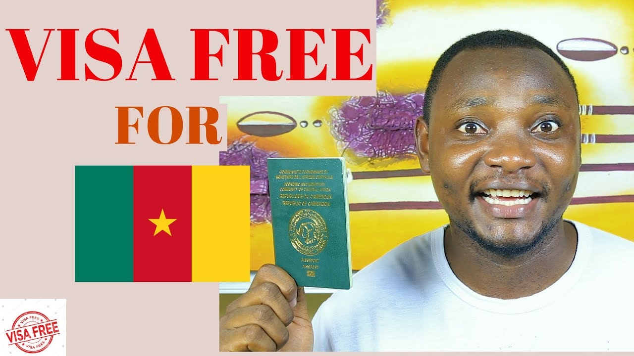 Top 10 Visa Free Countries For Cameroonian Passport Holders - Cameroon  News, Cameroon info