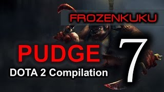 DOTA 2 Pudge | Compilation Volume 7 (Frozenkuku)