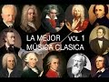 Download La Mejor Música Clásica Vol I - Mozart, Bach, Beethoven, Chopin, Brahms, Handel, Vivaldi, Wagner MP3 song and Music Video