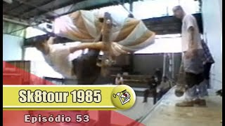 Ep53 Sk8tour 1995 | Chave Mestra Videos
