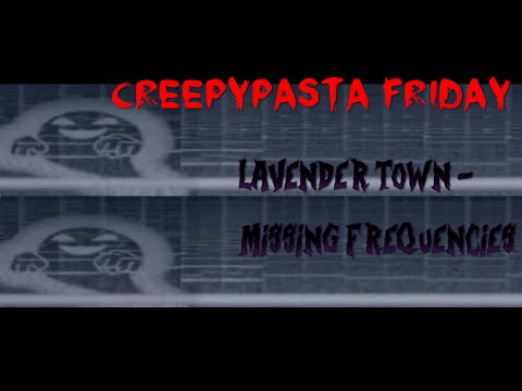 Lavender Town: Missing Frequencies - Creepy Pasta Friday