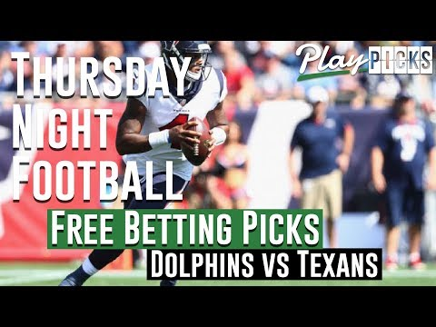 Thursday Night Football NJ Betting Picks - Dolphins vs Texans