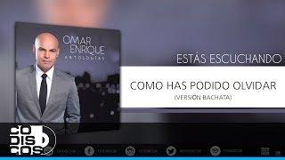Omar Enrique - Como Has Podido Olvidar (Versión Merengue) | Audio