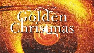 Golden Christmas - 50 relaxing traditional Christmas carols